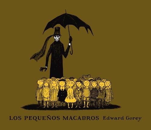 los pequeños macabros, edward gorey, ed. zorro rojo
