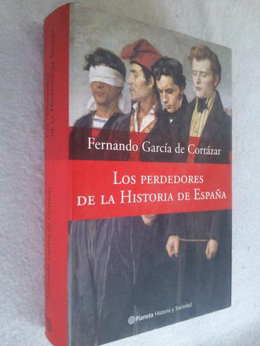 los perdedores de la historia de españa - garcía de cortázar