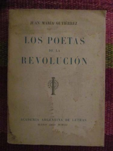 los poetas de la revolución - juan maría gutierrez