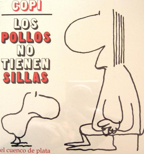 los pollos no tienen sillas, copi, ed. cuenco de plata