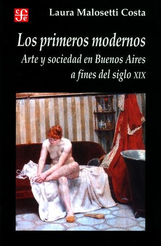 los primeros modernos: arte y sociedad en buenos aires a fin