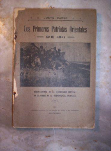 los primeros patriotas orientales de 1811 por justo maeso