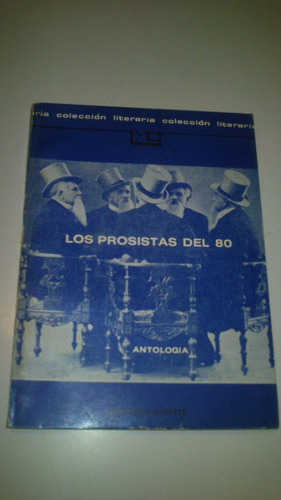 los prosistas del 80  antología  ediciones colihue