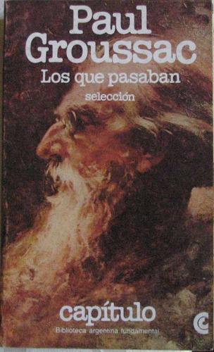 los que pasaban (selección) - groussac, paul - ceal - 1980