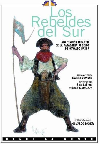los rebeldes del sur - adaptación infantil patagonia rebelde