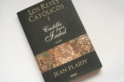 los reyes catolicos castilla para isabel - jean plaidy