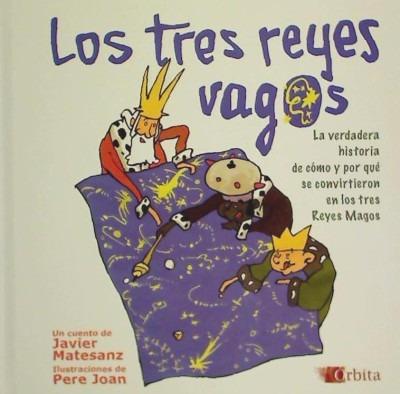 los reyes vagos = els desorientals reis dorient(libro infant