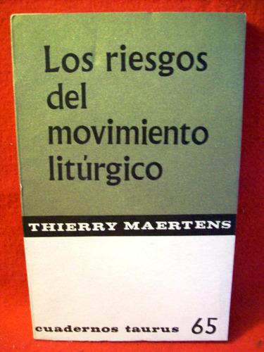 los riesgos del movimiento liturgico thierry maertens españa