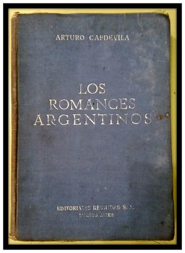 los romances argentinos. arturo capdevila