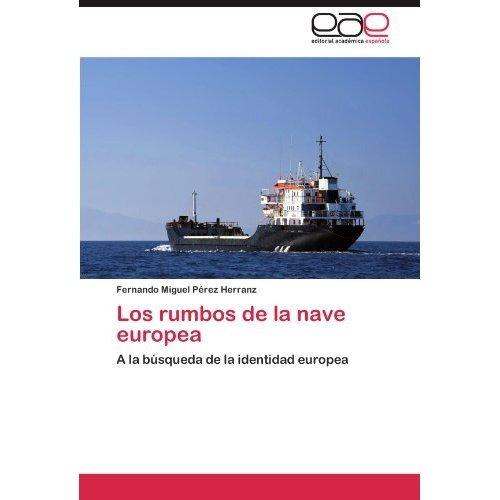 los rumbos de la nave europea; fernando miguel  envío gratis