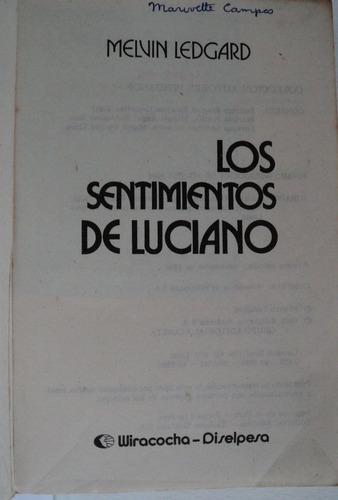 los sentimientos de luciano, melvin ledgard 1985