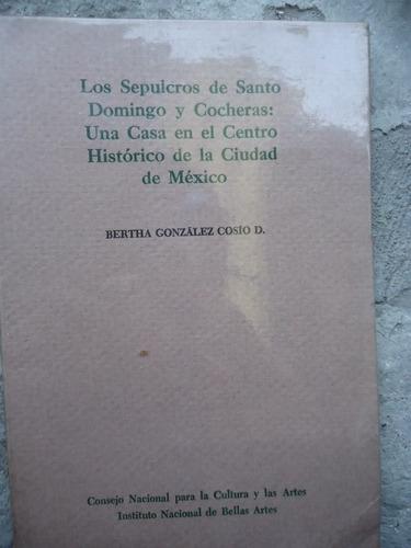 los sepulcros de santo domingo y cocheras bertha gonzalez