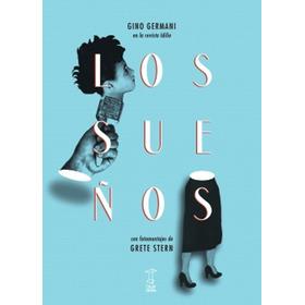 Los Sueños De Gino Germani Y Grete Stern