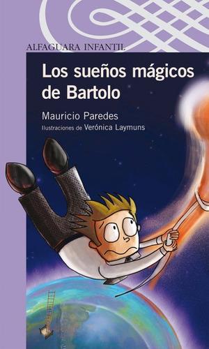 los sueños magicos de bartolo     alfaguara  infantil