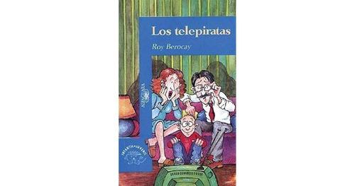 los telepiratas - roy berocay - alfaguara