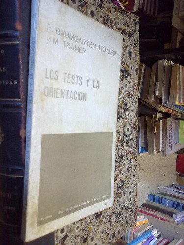 los tests y la orientacion  f baumgarten  m tramer