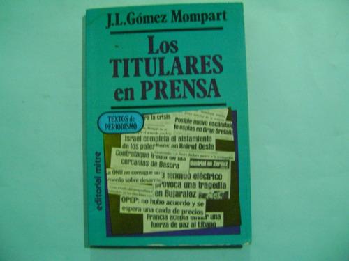 los titulares de prensa / j. l. gomez mompart