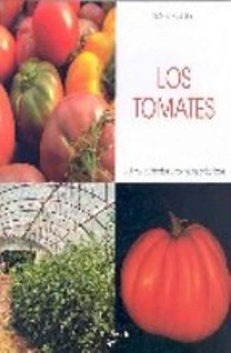 los tomates cultivo cuidados y consejos, sirtori, vecchi