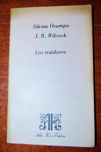 los traidores - silvina ocampo / j. r. wilcock