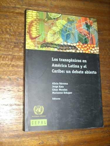 los transgénicos en américa latina y el caribe: un debate ab