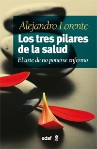 los tres pilares de la salud - alejandro lorente