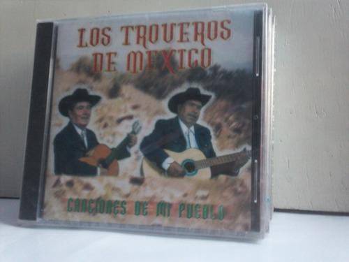 los troveros de mexico. canciones de mi pueblo. cd.