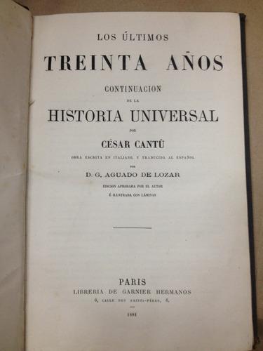 los ultimos treinta años - césar cantú - paris - 1881