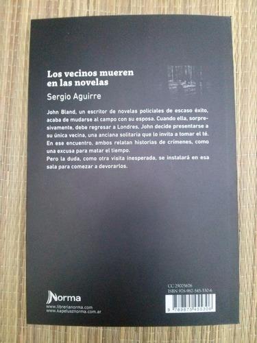 los vecinos mueren en las novelas, sergio aguirre, ed. norma