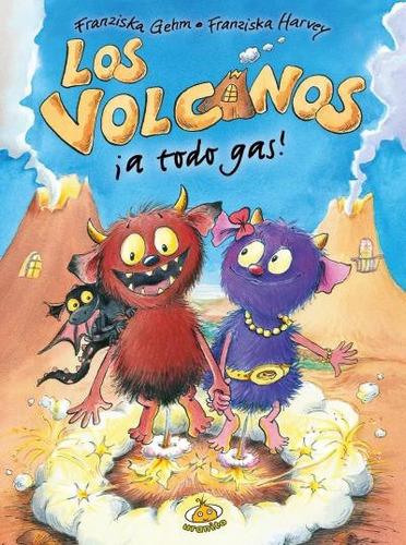 ¡los volcanos a todo gas!(libro infantil y juvenil)