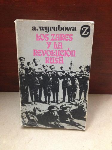 los zares y la revolución rusa. a. wyrubowa
