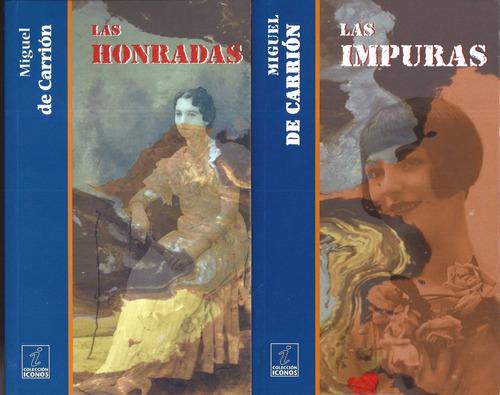 lote 2 novelas las impuras y las honradas miguel de carrion