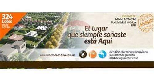 lote 420m2 ribera de andino - escritura inmediata