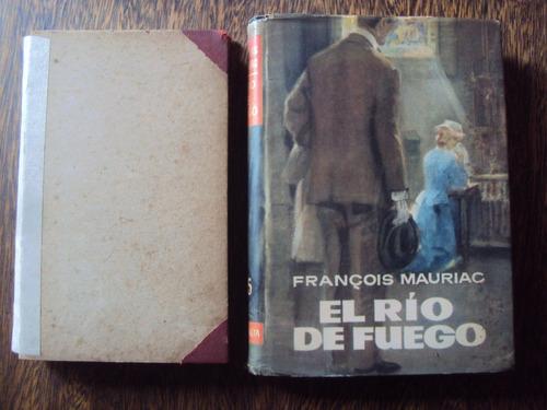 lote x2 francois mauriac. el rio de fuego y el joven