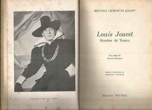 louis jouvet hombre de teatro bettina liebowitz knapp