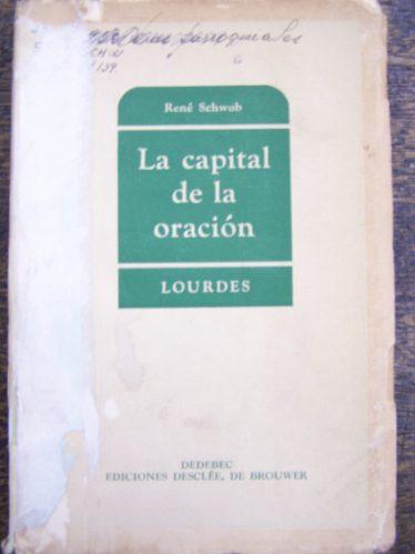 lourdes la capital de la oracion * rene schwob * 1946 *