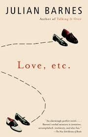 love , etc - julian barnes - editorial vintage