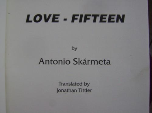 love-fifteen / antonio skármeta / 1996