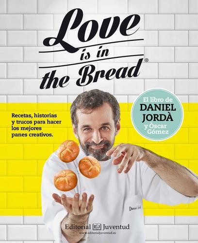 love is in the bread - daniel jordá y óscar gómez