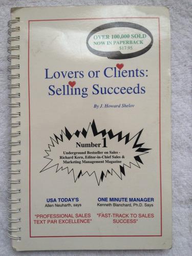 lovers or clients : selling succeeds / j. howard shelov