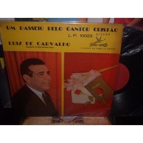 Lp  Luiz De Carvalho - Um Passeio Pelo Cantor Cristão