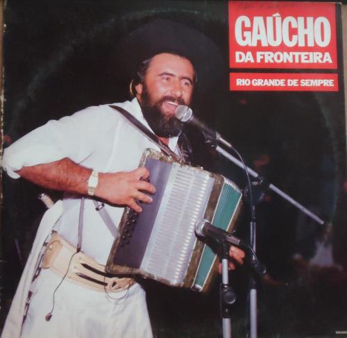 lp (010) gaúcho - gaúcho da fronteira - rio grande de sempre