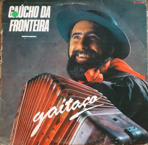 lp (033) - gaúcho - gaúcho da fronteira - gaitaço