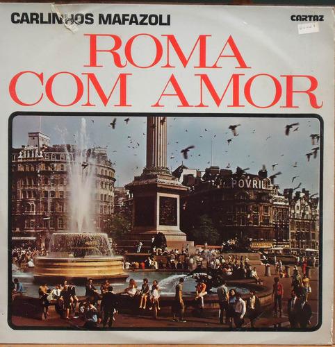 lp (802) itália - carlinhos mafazoli - roma com amor