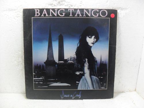 lp - bang tango - dancin' on coals