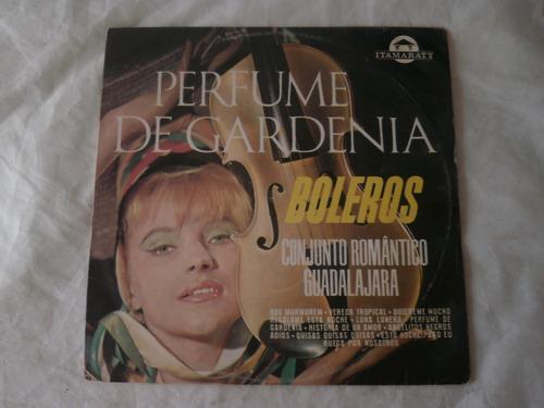 lp conjunto guadalajara perfume de gardenia - boleros, vinil