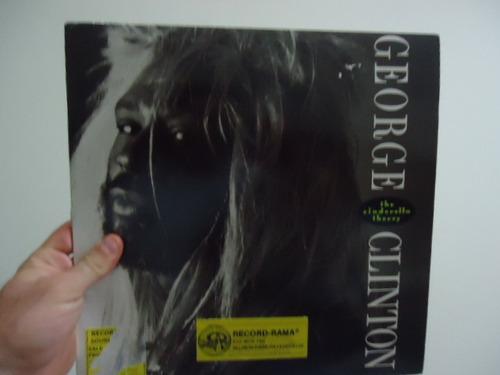 lp - george clinton - the cinderella theory - importado