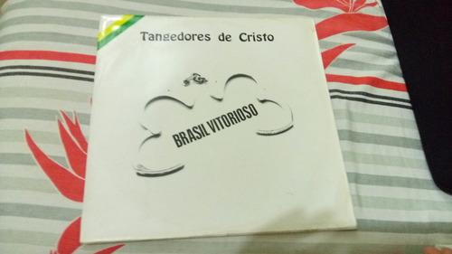 lp gospel tangedores de cristo - brasil vitorioso
