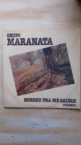 lp - grupo maranata - morreu pra me salvar - vol. i - 1987
