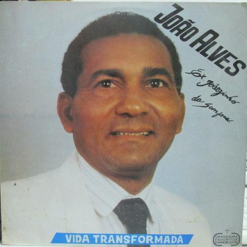 lp joão alves ex joãozinho da sanfona vida transformada