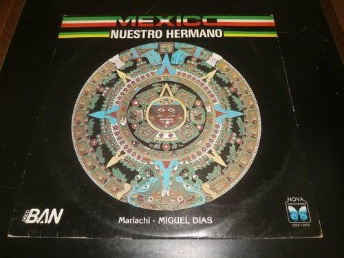 lp mariachi miguel dias - méxico nuestro hermano, vinil 1982